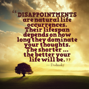 Dissapointments are natural...but...