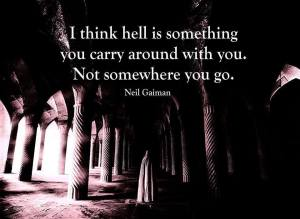 16-30Aug14-Hell is something you carry with you