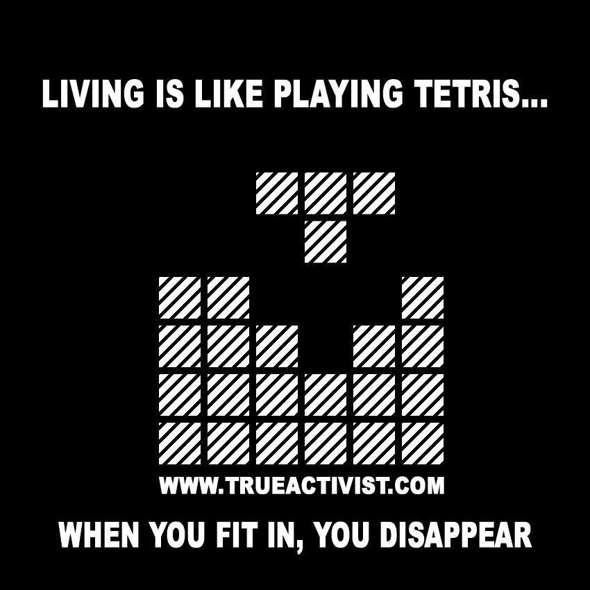 34- Life is like playing tetris...