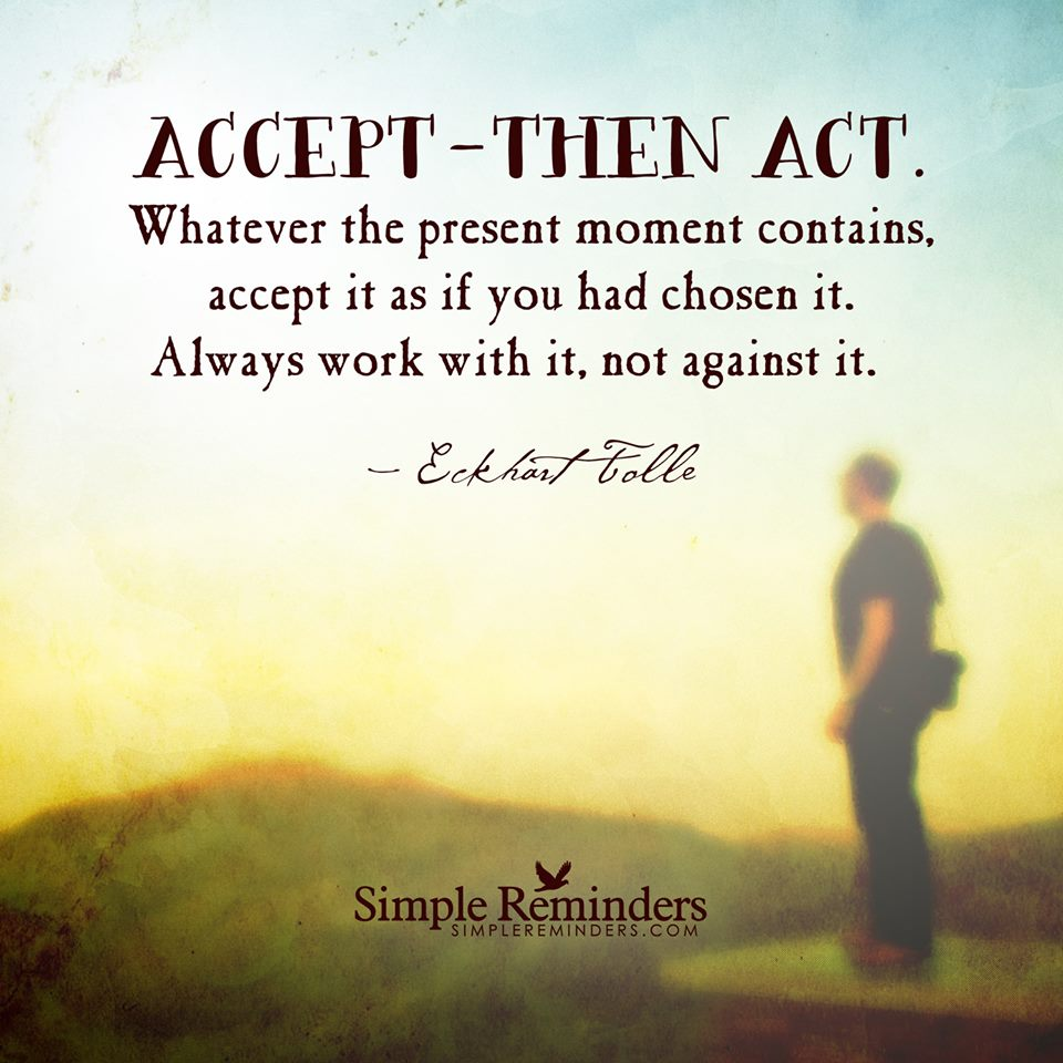13- Accept then act