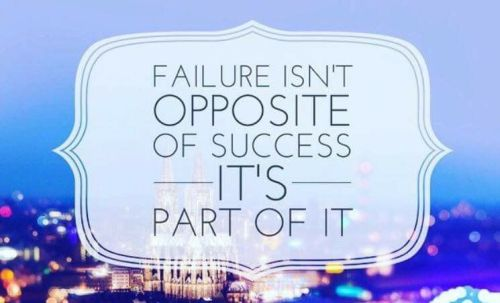 38- Faliure is not the opposite of success