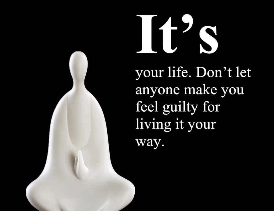 It's your life…