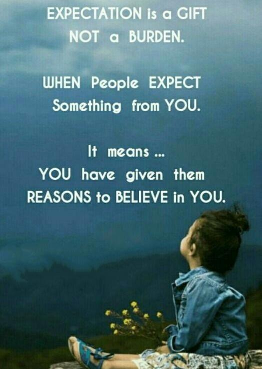 Expectations are a gift not aburden